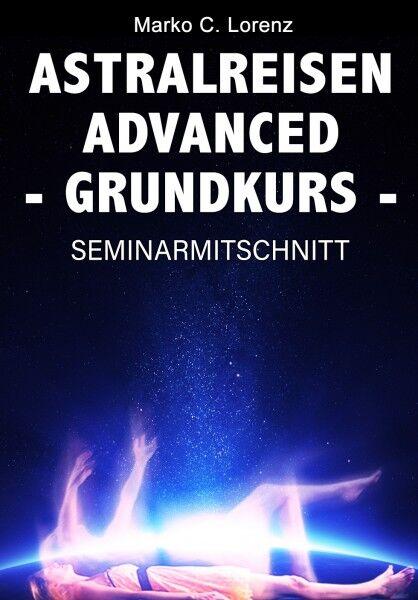 Astralreisen Advanced - Grundkurs -