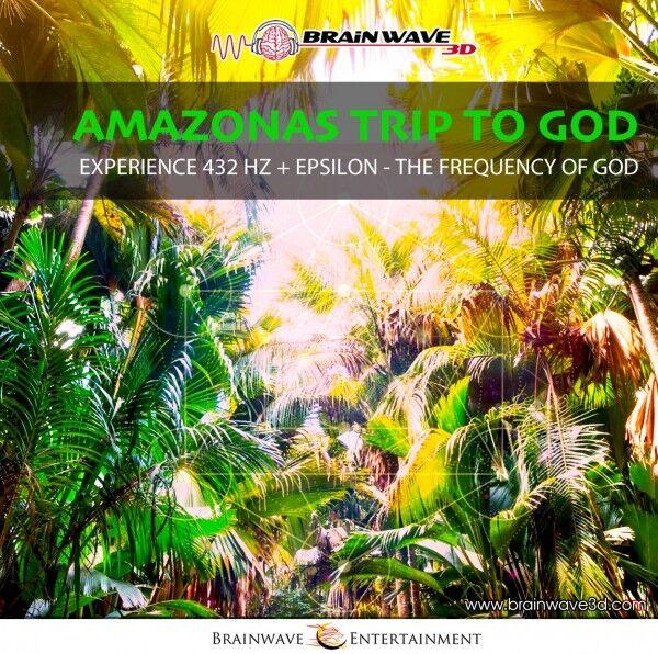 Amazonas Trip to GOD - 432 HZ - Das Tor zu Lichtwelten
