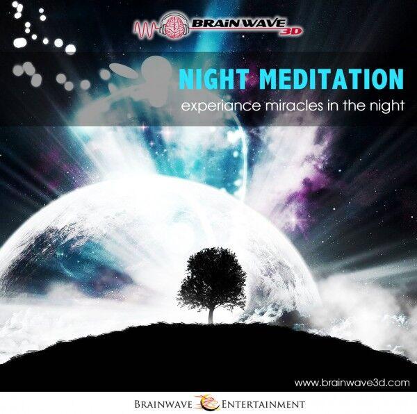 Night Meditation - Nacht Meditation - Erlebe Wunder in der Nacht